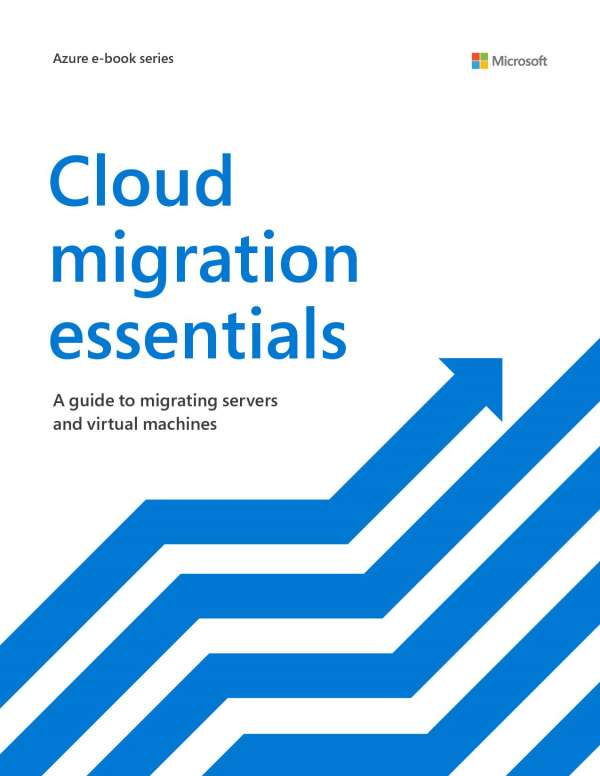 Cloud migration essentials: A guide to migrating servers and virtual machines